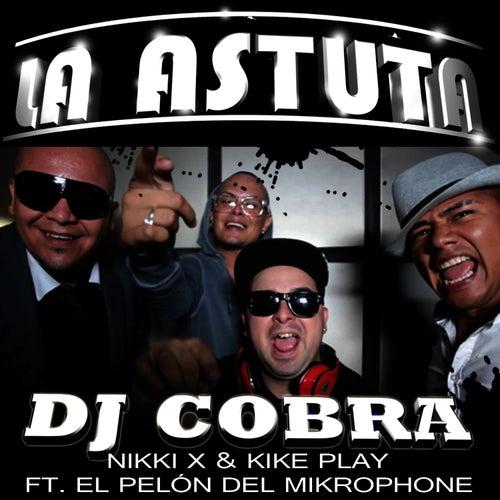 La Astuta (feat. El Pelón del Mikrophone) - Single by DJ Cobra