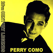 20th Century Legends - Perry Como by Perry Como