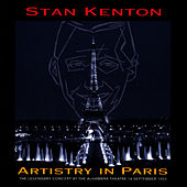 Artistry in Paris (The Legendary Concert At the Alhambra Theatre, September 18 1953) by Stan Kenton