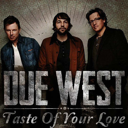 Taste of Your Love by Due West