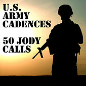 U.S. Army Cadences: 50 Jody Calls by U.S. Drill Sergeant Field Recordings