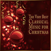 The Very Best Classical Music for Christmas by Various Artists