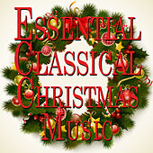 Essential Classical Music for Christmas by Various Artists