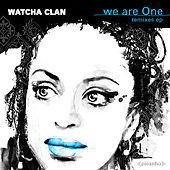 We Are One - Remixes by Watcha Clan