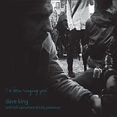 I'll Be Ringing You by Dave King