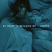 My Heart Is Refusing Me by Loreen