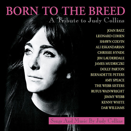 Born To The Breed: A Tribute To Judy Collins by Various Artists