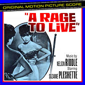 A Rage To Live (Original Motion Picture Score) by Nelson Riddle