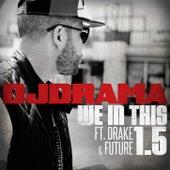 We In This 1.5 (feat. Drake and Future) von DJ Drama
