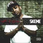 Alive & Living by Skeme
