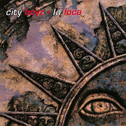 La Loca by The City Boyz