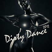 Dirty Dance 2012 by Various Artists