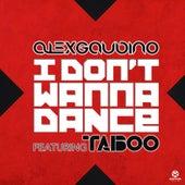 I Don't Wanna Dance von Alex Gaudino
