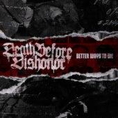 Better Ways To Die von Death Before Dishonor