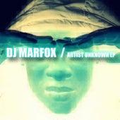 Artist Unknown by DJ Marfox