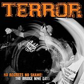 No Regrets, No Shame: The Bridge Nine Days by Terror