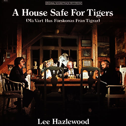 A House Safe For Tigers Soundtrack by Lee Hazlewood