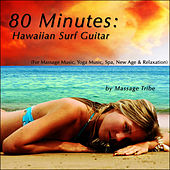 80 Minutes:  Hawaiian Surf Guitar (For Massage Music, Yoga Music, Spa, New Age & Relaxation) de Massage Tribe