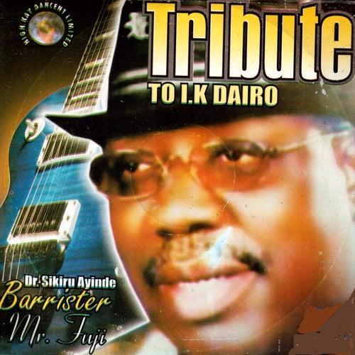 Tribute to I.K. Dairo by Dr. Sikiru Ayinde Barrister