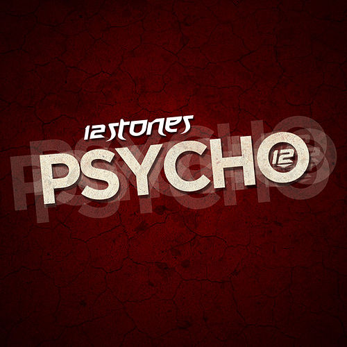 Psycho - Single by 12 Stones