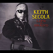 Life Is Grand by Keith Secola