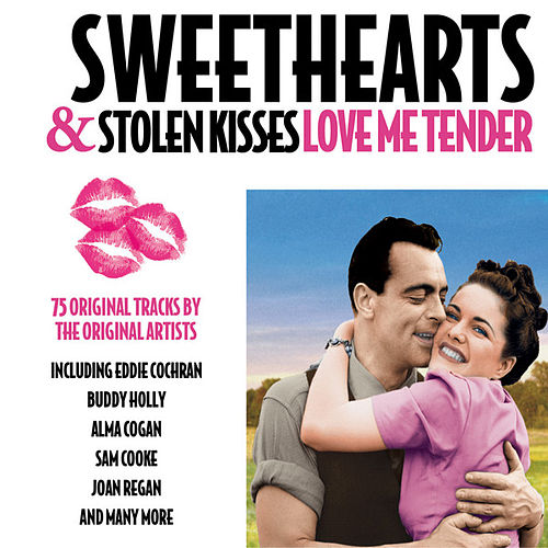 Sweethearts & Stolen Kisses - Love Me Tender de Various Artists