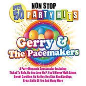 Gerry and the Pacemakers 50 Non Stop Party Hits von Gerry and the Pacemakers