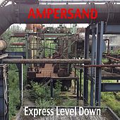 Express Level Down by Ampersand