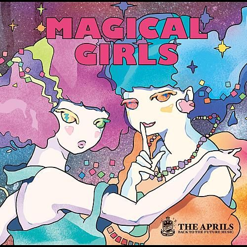 Magical Girls by The Aprils