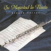 Su Majestad La Flauta de Alvaro Torres