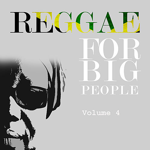 Reggae For Big People Vol 4 by Various Artists