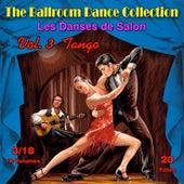 The Ballroom Dance Collection (Les Danses de Salon), Vol. 3/18: Tango de Various Artists
