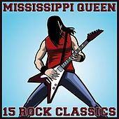 Mississippi Queen 15 Rock Classics de Various Artists