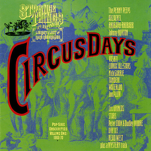 Circus Days: Pop-Sike Obscurities (1966-1970) - Volume One by Various Artists