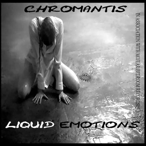 Liquid Emotions by Chromantis