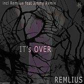 Its Over by Remlius