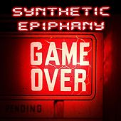 Game Over by Synthetic Epiphany