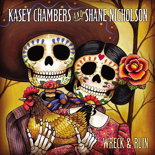 Wreck and Ruin by Kasey Chambers