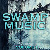 Swamp Music, Vol. 2 by Various Artists