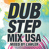 Dubstep Mix USA (Mixed By Lawler) [Continuous DJ Mix] by Various Artists