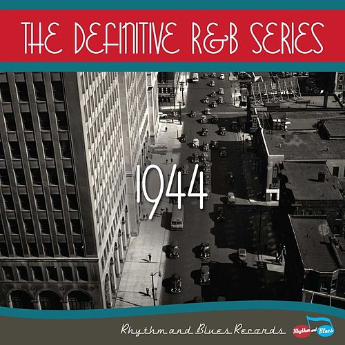 The Definitive R&B Series – 1944 by Various Artists