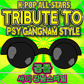 K-Pop All-Stars Tribute to Psy Gangnam Style 공물 싸이 강남스타일 von Various Artists