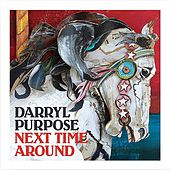 Next Time Around by Darryl Purpose