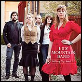 Selling My Soul  - EP by Lily Mountain Band
