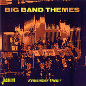 Big Band Themes (Remembe Them?) von Various Artists