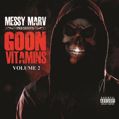 Messy Marv presents Goon Vitamins Volume 2 by Various Artists