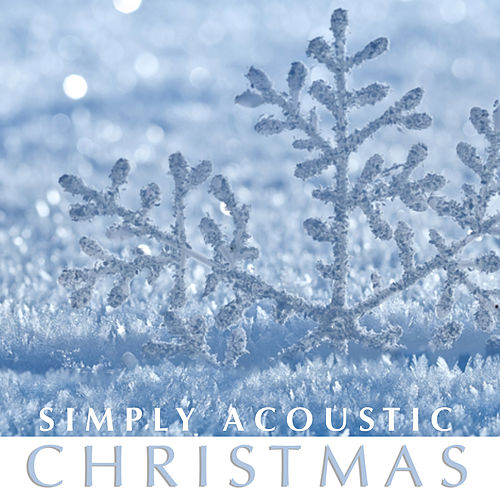 Simply Acoustic Christmas by Various Artists