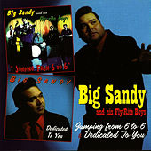 Jumping from 6 to 6 & Dedicated to You by Big Sandy and His Fly-Rite Boys