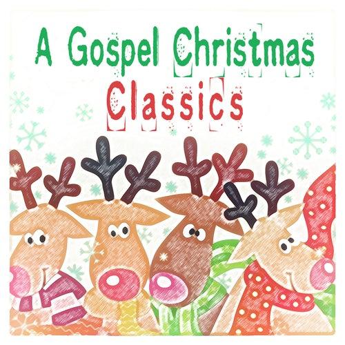 A Gospel Christmas Classics by Various Artists