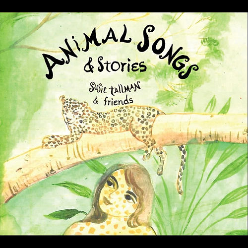 Animal Songs by Susie Tallman